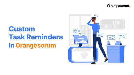 Custom Task Reminders In Orangescrum