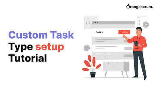 Orangescrum Custom Task Type setup