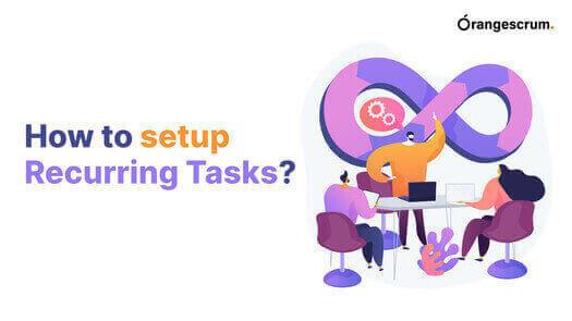How to setup Recurring Tasks?