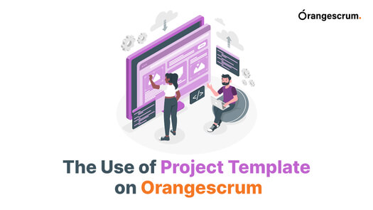 The Use of Project Template on Orangescrum